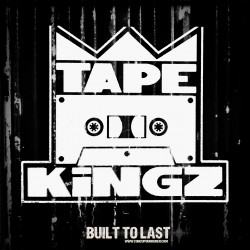 TAPE KINGZ - BUILT TO LAST MIX