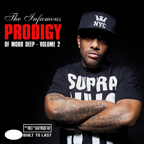 PRODIGY of Mobb Deep - Built To Last Mix - Volume 2