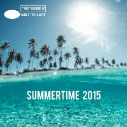 SUMMERTIME-2015---Built-To-Last-Mix