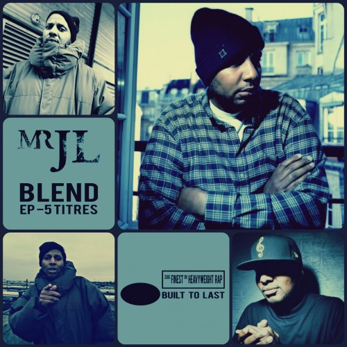Mr JL - BUILT TO LAST - Blend EP