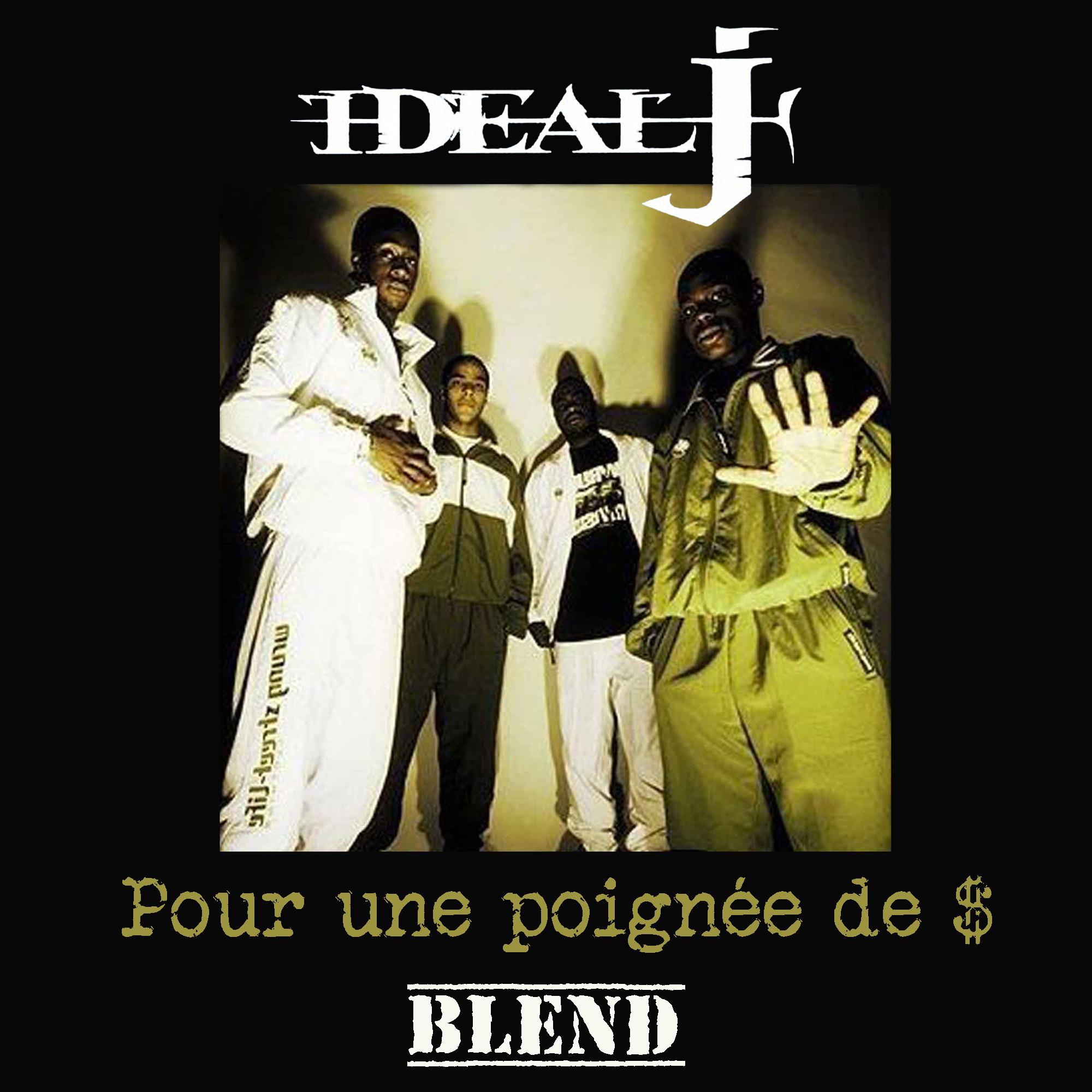 IDEAL J - Pour une poignée de $ - BLEND