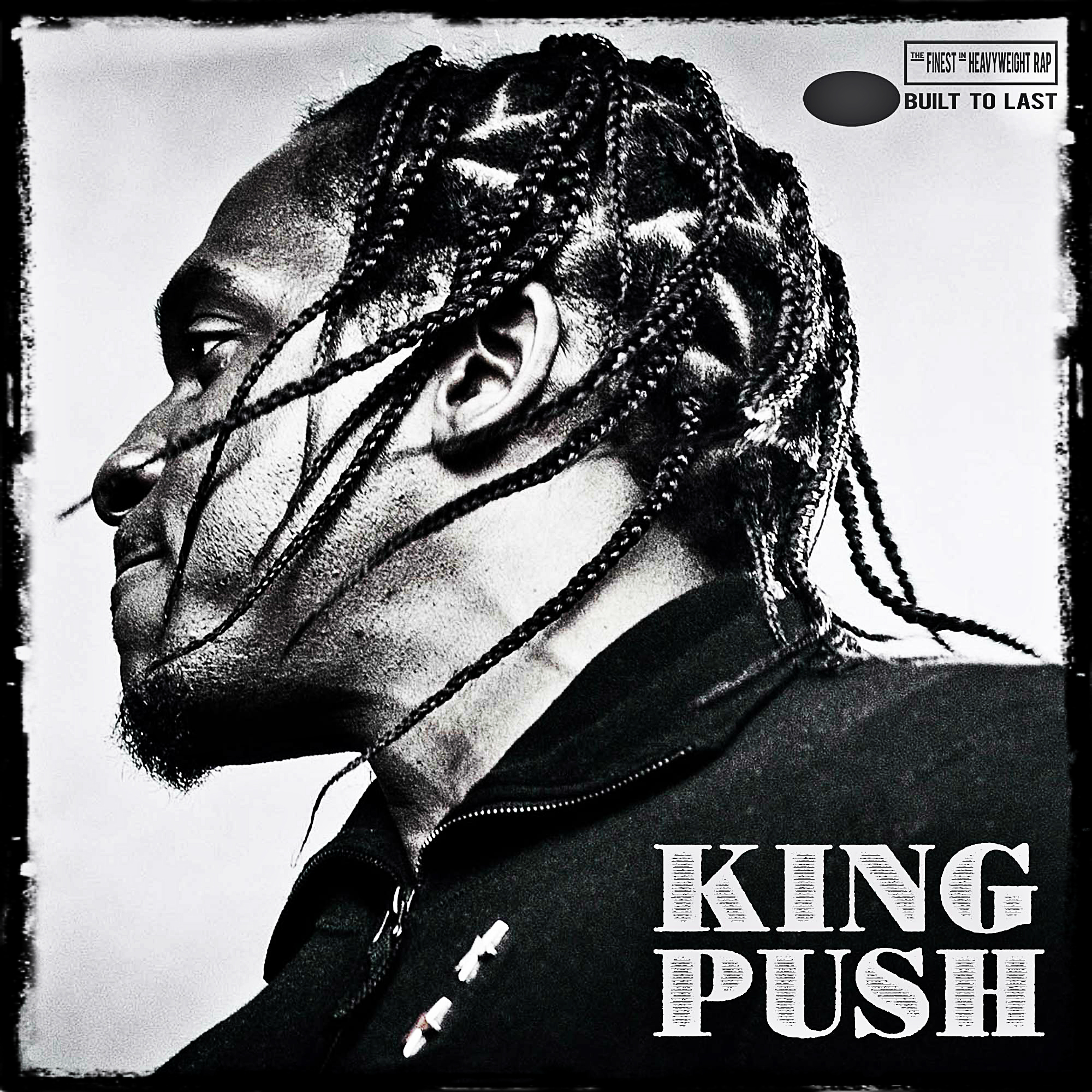 PUSHA T - Built To Last Mix