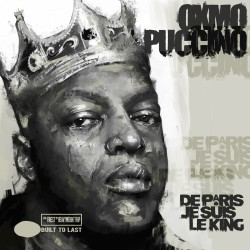 OXMO PUCCINO - De paris je suis le King - Built to last MIX