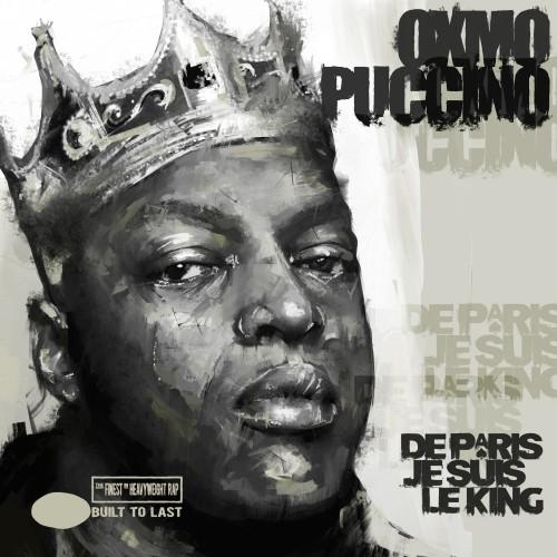 OXMO PUCCINO - De paris je suis le King - Built to last MIX